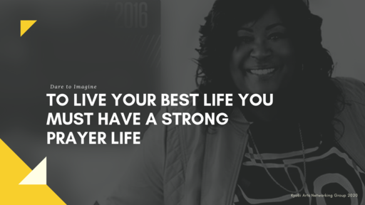 To Live Your Best Live You Must Have a Strong Prayer Life P.2