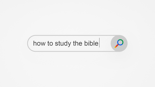 How To Study The Bible: Scripture