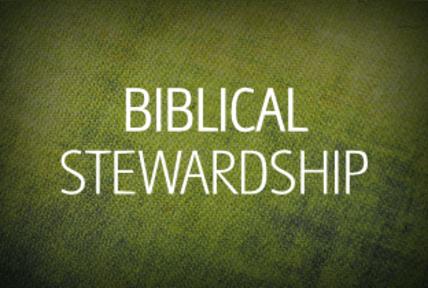 Understanding Biblical Stewardship