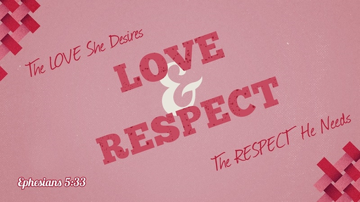 LOVE & RESPECT | God's Plan for Marriage & Family