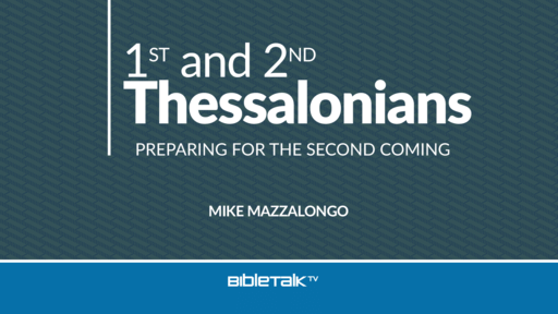I & II Thessalonians: Preparing for the Second Coming
