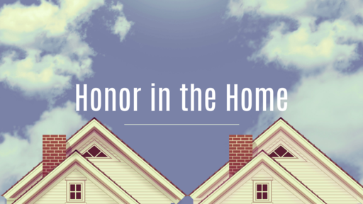 Honor in the Home