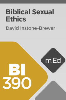 BI390 Biblical Sexual Ethics (Course Overview)