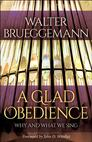 A Glad Obedience: Why and What We Sing
