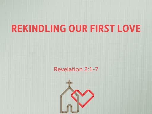 Rekindle Your First Love