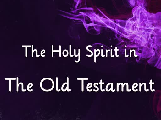 The Holy Spirit in the Old Testament