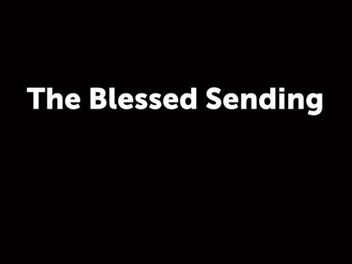 The Blessed Sending