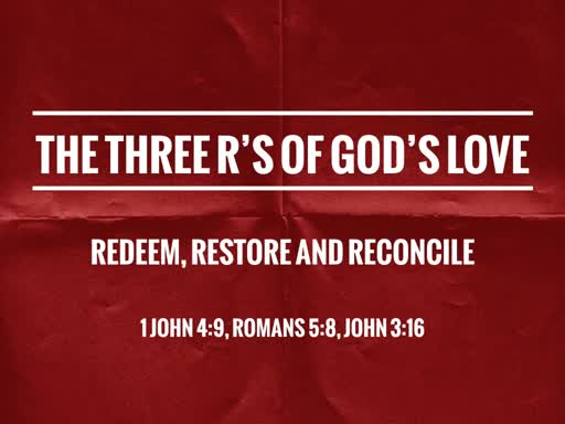 2019.02.17 The Three R's of God's Love