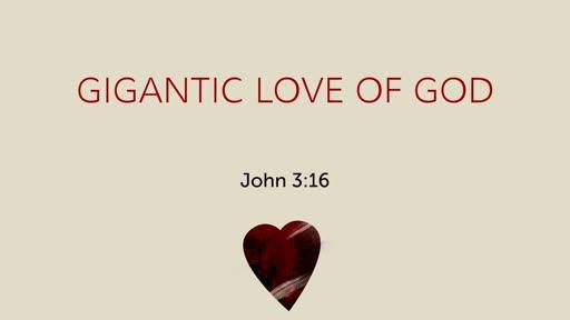 Gigantic Love of God