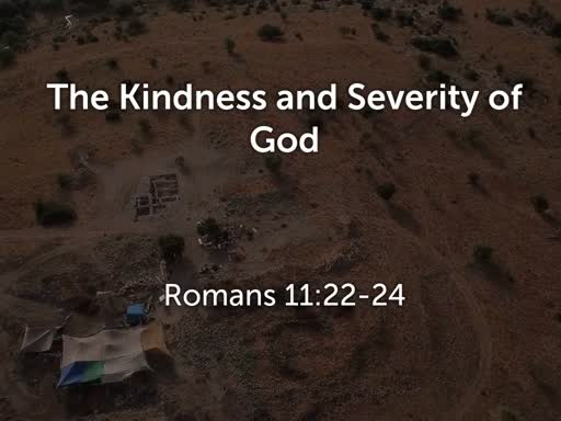 The Kindness and Severity of God