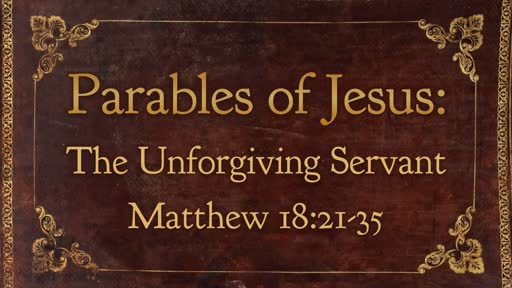 The Parables of Jesus: The Unforgiving Servant