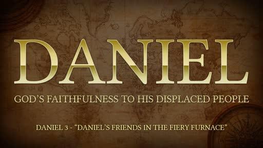Daniel's Friends in the Fiery Furnace