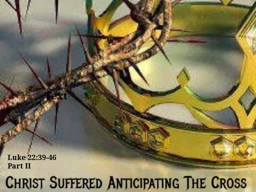 Christ Suffered Anticipating The Cross-Part II