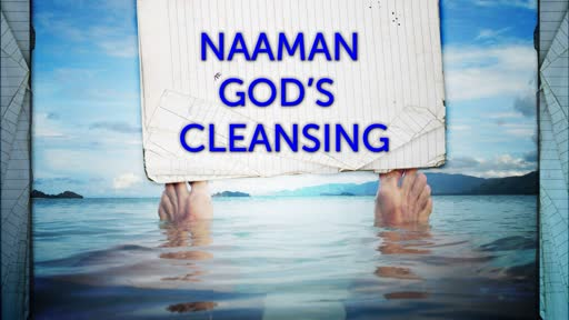 Naaman,  Cleansing GODs Way