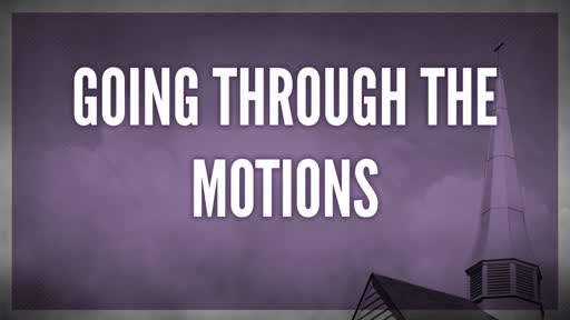 Going Through The Motions 2-17-19