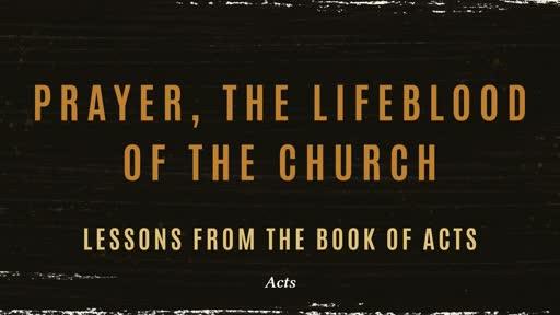 Prayer, The Lifeblood Of The Church