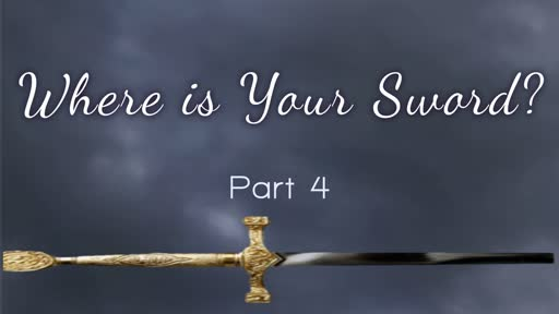 Where is your Sword?