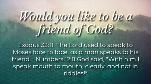 Would you like to be a friend of God? - 2/17/2019