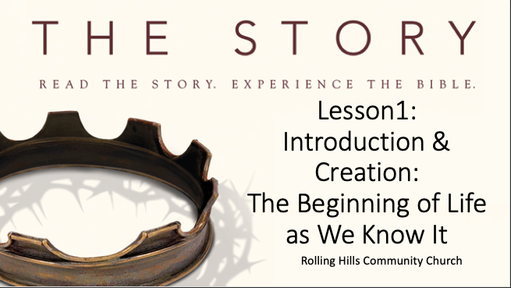 Lesson 1 - Creation:  The Beginning of Live as We Know It.