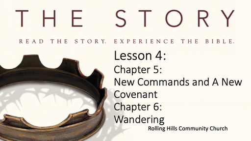 Lesson 4 - New Commands and A New Covenant & Wandering