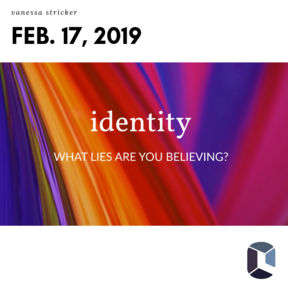 Identity: What Lies Are you Believing?