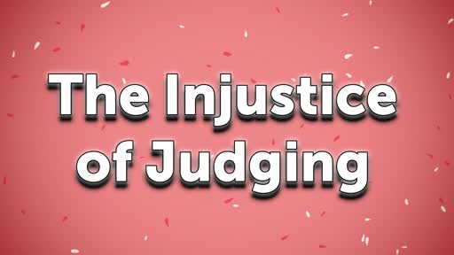 The Injustice of Judging