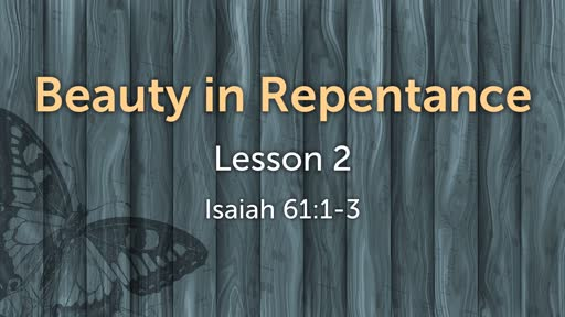Beauty in Repentance (Lesson 2)