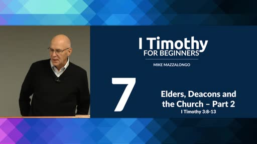 Elders, Deacons and the Church - Part 2