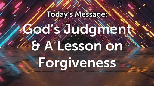God's Judgement & A Lesson of Forgiveness