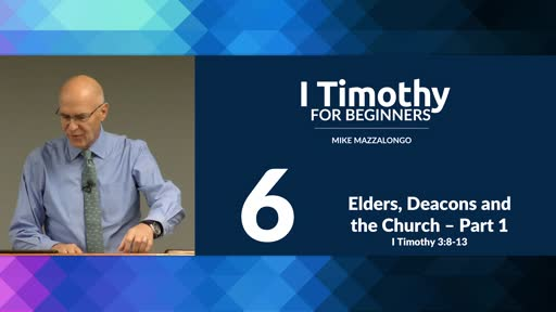 Elders, Deacons and the Church - Part 1