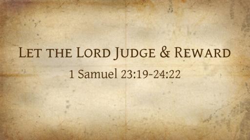 Let the Lord Judge & Reward