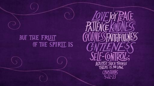 Galatians 5:22-23. The Fruit of the Spirit