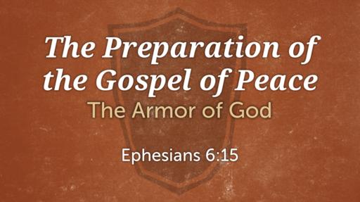 324 - Ephesians Lesson 37 - Preparation
