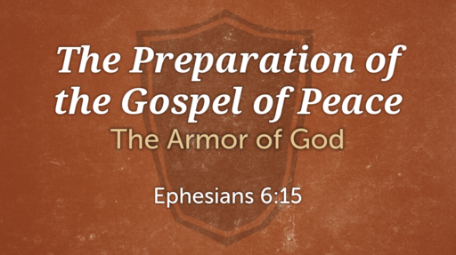 324 - Ephesians Lesson 37 - Preparation
