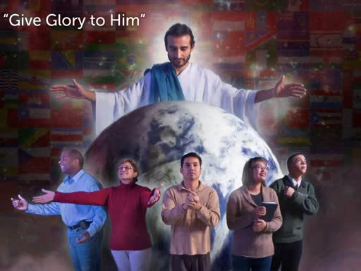 """Give Glory to Him"""