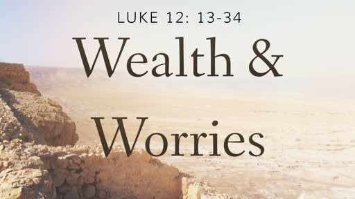 Wealth & Worries