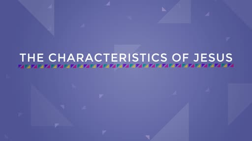 The Characteristics of Jesus