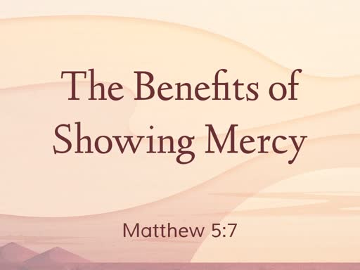 The Benefits of Showing Mercy