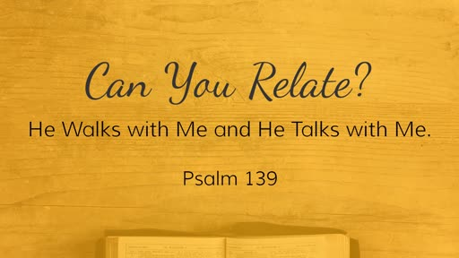 February 24, 2019 - ...and he walks with me, and he talks with me...