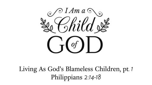 February 24, 2019 - Living As God's Blameless Children, pt. 1