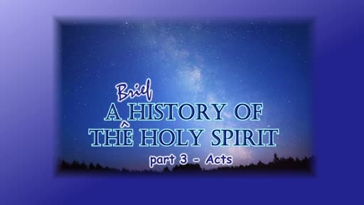 A Brief History of the Holy Spirit Part 3