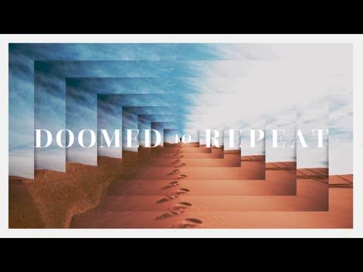 Doomed to Repeat - Week 5