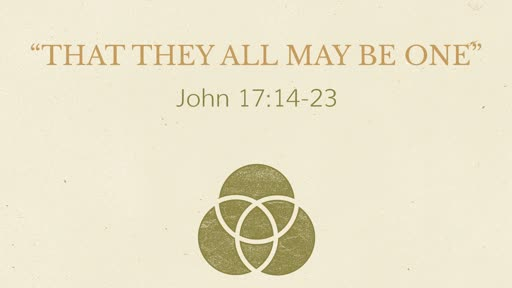 """""""That They All May Be One"""""""