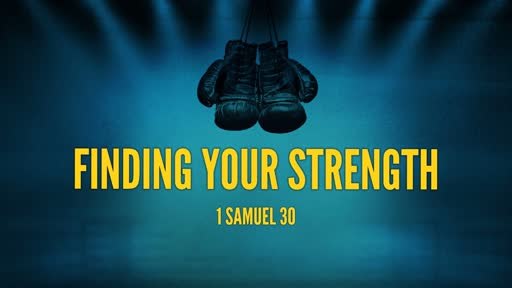 Finding Your Strength 2/24/2019
