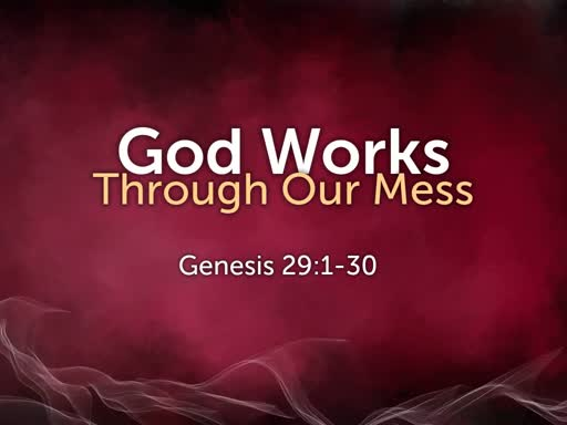 God Works Through Our Mess