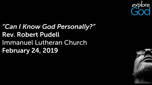 February 24, 2019 - Can I Know God Personally?""