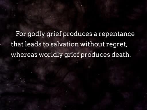 Worldly Sorrow vs. Godly Sorrow
