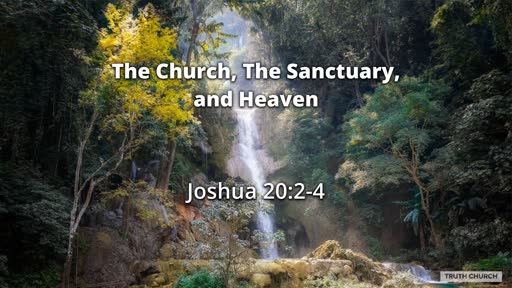 The Church, The Sanctuary, and Heaven