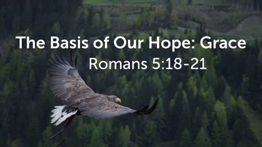 The Basis of Our Hope: Grace