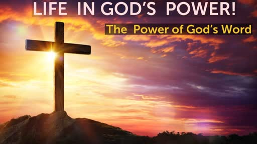 2-24-19    Life in God's Power